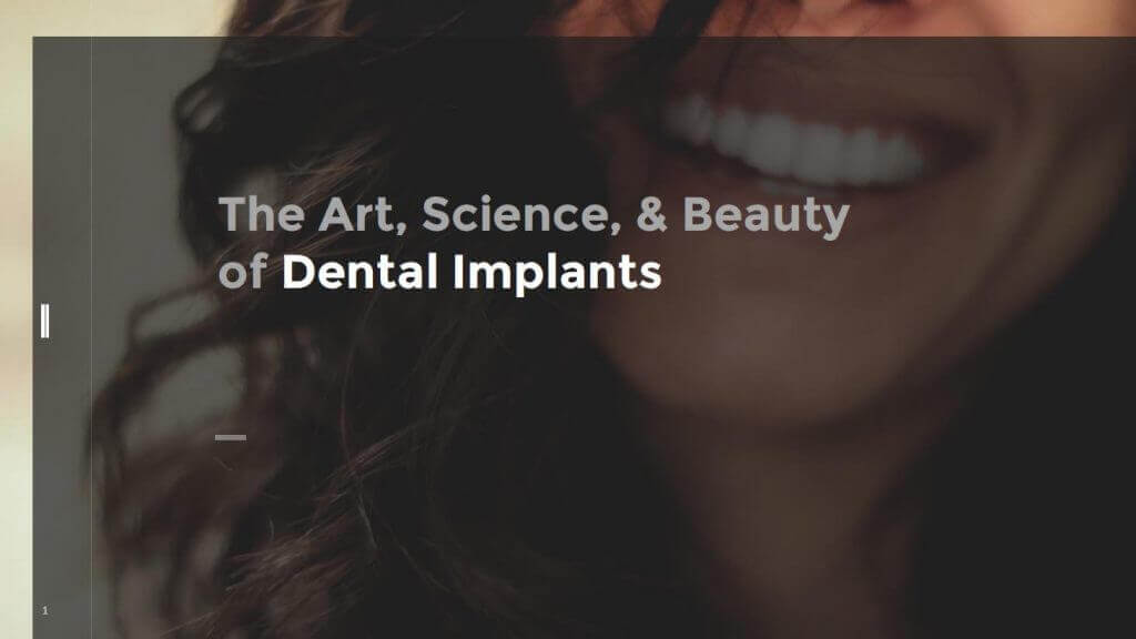 The Art, Science, & Beauty of Dental Implants